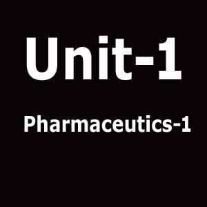 Unit 1 Pharmaceutics 1