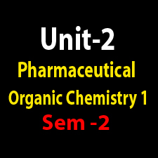 Unit-2 Pharmaceutical Organic Chemistry 1