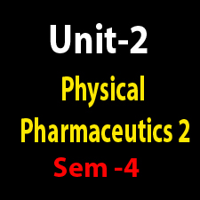 Unit 2 Physical Pharmaceutics 2