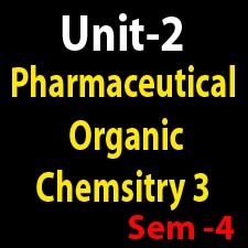 Unit 2 Pharmaceutical Organic Chemistry 3