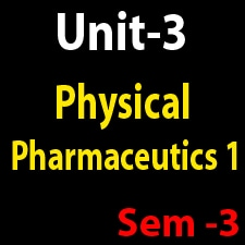 Unit 3 Physical Pharmaceutics 1