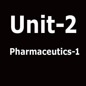 Unit 2 Pharmaceutics 1