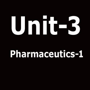 Unit 3 Pharmaceutics 1