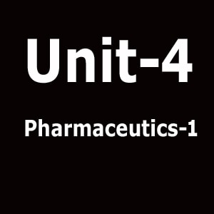 Unit 4 Pharmaceutics 1