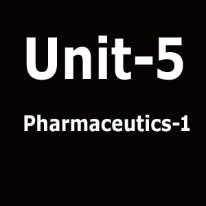 Unit 5 Pharmaceutics 1